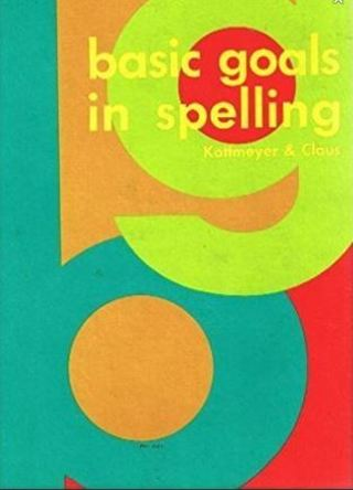 1 BOOK Basic Goals Spelling: 4th Edition KOTTMEYER, William and Audrey Claus Publisher McGraw-Hill