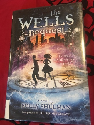 The Wells Bequest By Polly Shulman