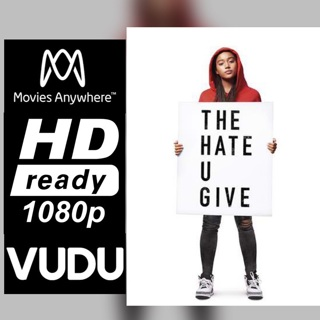 THE HATE YOU GIVE HD MOVIES ANYWHERE OR VUDU CODE ONLY