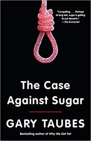The Case Against Sugar Paperback by Gary Taubes (Author) FREE SHIPPING