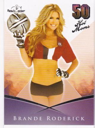 2013 Benchwarmer Brande Roderick 50 Hot Moms Insert Card