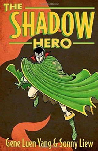 The Shadow Hero, Gene Luen Yang and Sonny Liew