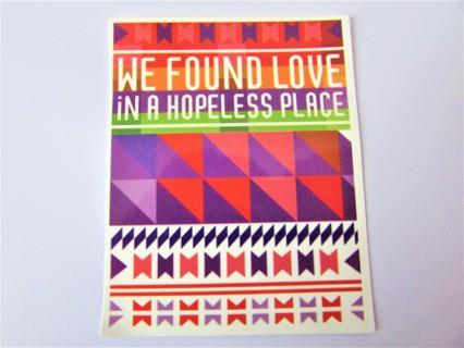 WE FOUND LOVE... Vinyl Sticker- Helmet/Car/Skateboard/Business/Crafts