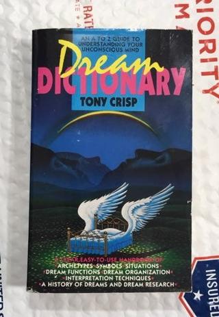 DREAM DICTIONARY A-to-Z Guide TONY CRISP