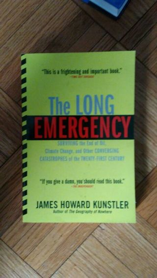 The long Emergency book by James Howard kunstler (Shipping is $5 or pickup in illinois only)