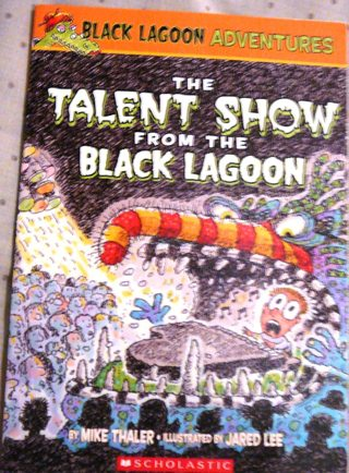 """""""The Talent Show from the Black Lagoon"""" from Scholastic"""