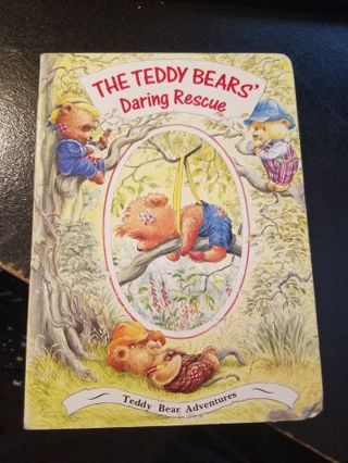 The Teddy Bears' Daring Rescue Hardcover Book