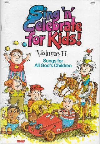 Sing n' Celebrate SONG BOOK For Kids 74 Songs For All God's Children