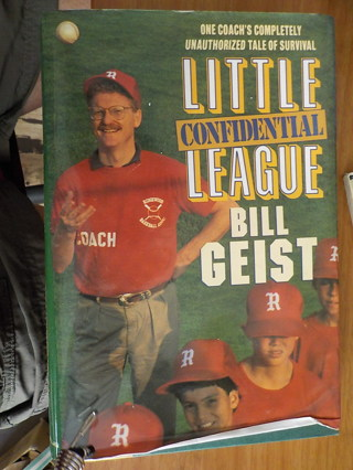 LITTLE LEAGUE CONFIDENTIAL BILL GEIST HARDCOVER BOOK