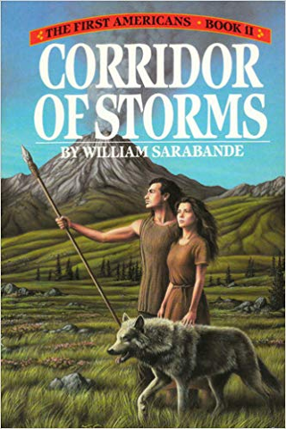Corridor of Storms (First Americans, Book II) Paperback May 1, 1988 William Sarabande (Author) FREE