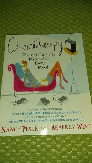 Cinema therapy The Girl's Guide to Movies for every mood book