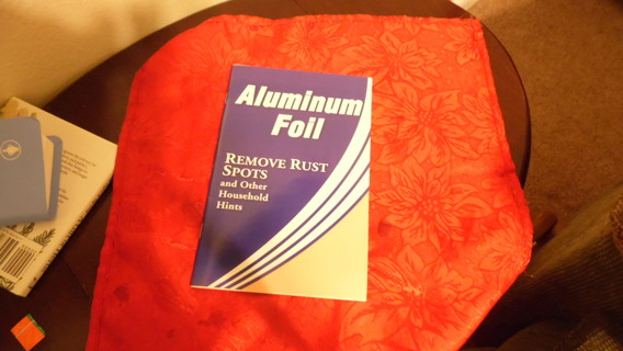 Aluminum foil...remove rust spots and other household hints