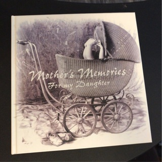 Mother's Memories For My Daughter Book