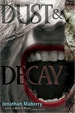 Dust & Decay (Rot & Ruin Series Book 2)