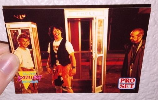 BILL AND TED'S EXCELLENT ADVENTURE TRADING CARD!