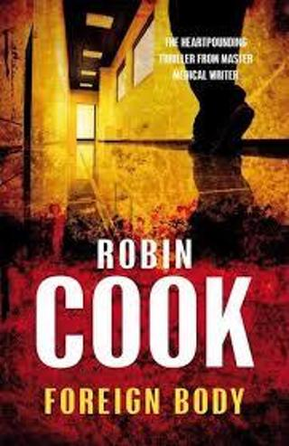 FOREIGN BODY (Stapleton & Montgomery #8) by Robin Cook (HB/DJ-VGC/1st ED) #LMB84yt