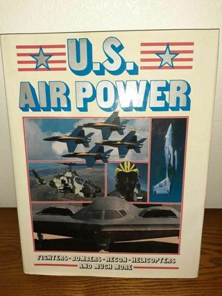 US Air Power Hardback book. Fighters, bombers, recon, helicopters and much more.