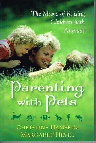 Parenting with Pets by Christine Hamer & Margaret Hevel