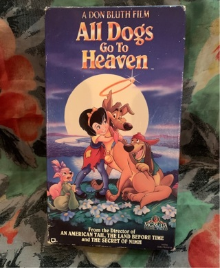 All Dogs Go to Heaven! VHS!