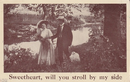 Vintage Used Postcard: 1910 Sweetheart Will You Stroll by my Side?