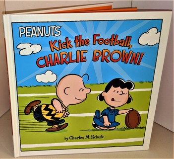 """2019 Peanuts """"Kick the Football, Charlie Brown"""" by Charles M. Schulz (hardcover 24 pages)"""