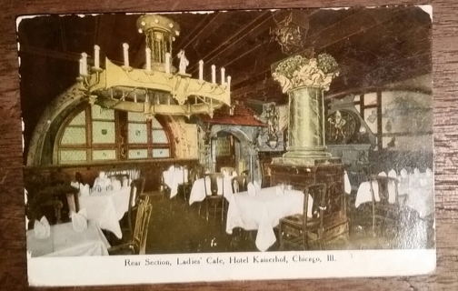 LADIES CAFE, HOTEL KAISERHOF, CHICAGO, ILL.  W / STAMP - 1910   old used postcard