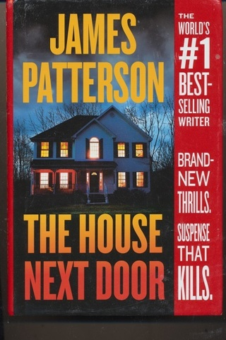 """""""The House Next Door"""" James Patterson, HC, In Like New Condition, Free Shipping w/GIN - BK-1034"""