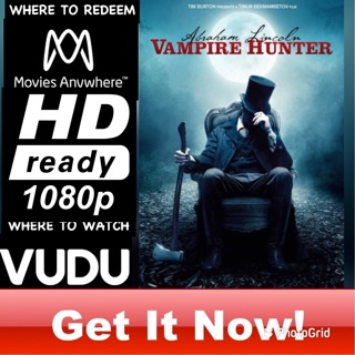ABRAHAM LINCOLN: VAMPIRE HUNTER HD MOVIES ANYWHERE OR VUDU CODE ONLY  REDEEM NOW