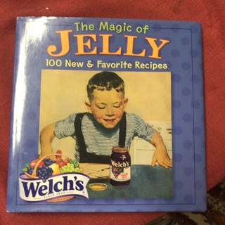 The Magic of Jelly 100 'New and Favorite Recipes