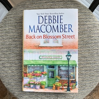 Back On Blossom Street Hardcover Book by Debbie Macomber - Like New!!