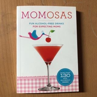 Momosas - alcholic drinks for expecting moms recipe book