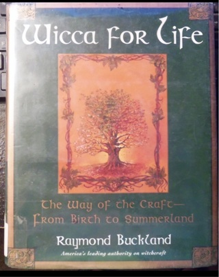Wicca for Life Book the Way of the Craft From Birth to Summerland Witchcraft Paganism