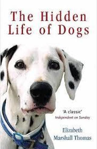 THE HIDDEN LIFE of DOGS byElizabeth Marshall Thomas (HB/DJ-GC) #LMB50JH
