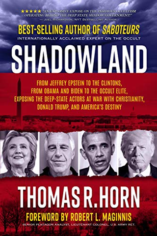 Shadowland: From Jeffrey Epstein to the Clintons, from Obama and Biden to the Occult Elite