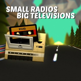 Small Radios Big Televisions - Steam Key