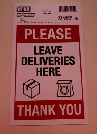 Please leave deliveries here sign