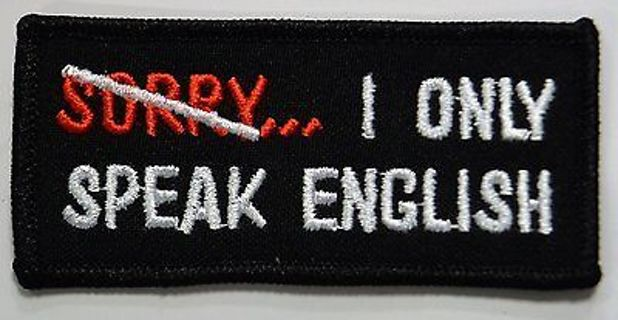 NEW I Only Speak ENGLISH Biker Patch Embroidered Iron-On Patch USA FREE SHIPPING