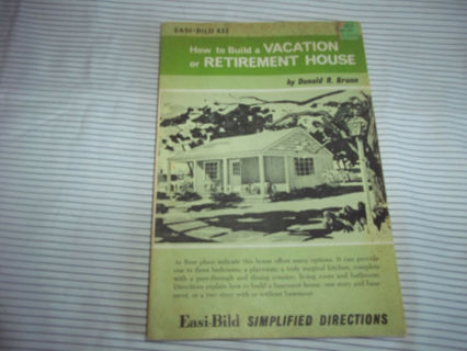How to Build a Vacation or Retirement House