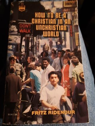 How To Be A Christian In An Unchristian World