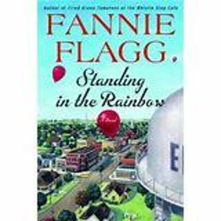 STANDING IN THE RAINBOW by FANNY FLAGG