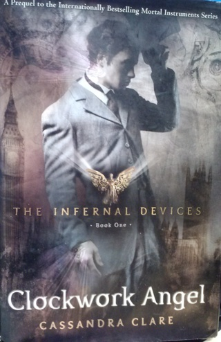 Clockwork Angel (The Infernal Devices #1) by Cassandra Clare (hardcover)