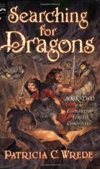 Searching for Dragons: The Enchanted Forest Chroniclesby Patricia C. Wrede