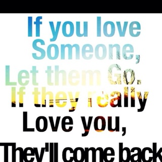 Free If You Love Someone Let Them Go If They Really Love You Thy