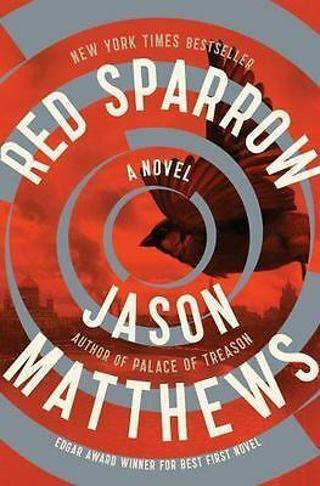 Red Sparrow: A Novel (The Red Sparrow Trilogy) by Jason Matthews