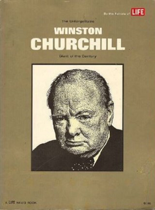 The Unforgettable Winston Churchill: Giant of the Century