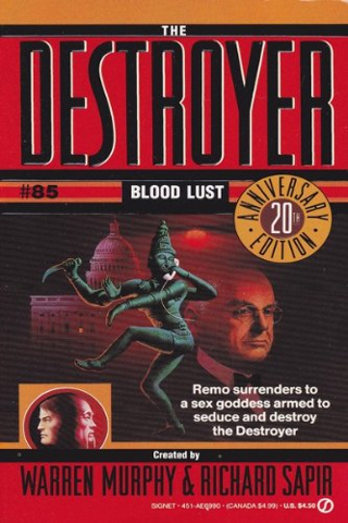 Destroyer 085: Blood Lust Mass Market Paperback July 2, 1991 Warren Murphy, Richard Sapir (Authors)