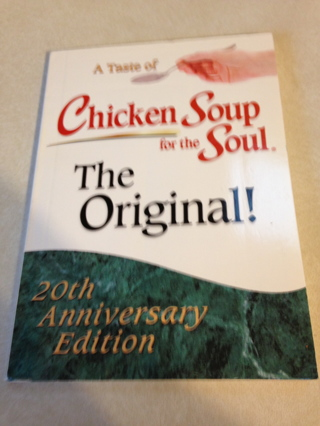 Brand New A Taste of Chicken Soup for the Soul The Original 20 th Anniversary edition