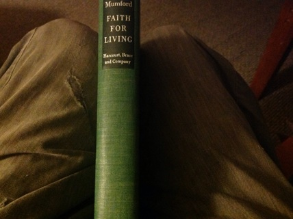 FAITH FOR LIVING by LEWIS MUMFORD