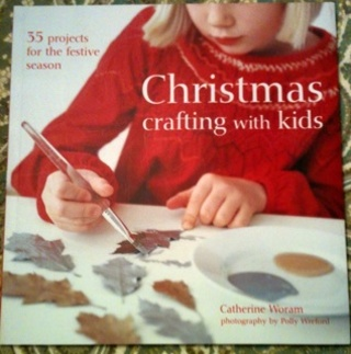 Christmas Crafting with Kids By Catherine Woram NEW!