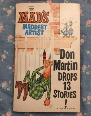 MAD's maddest artist, Don Martin drops 13 stories!